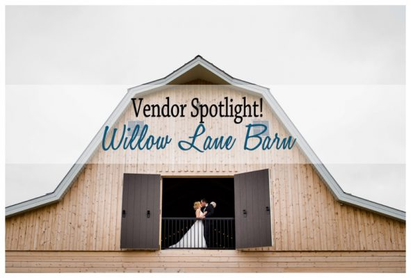 Willow Lane Barn Wedding – Vendor Spotlight