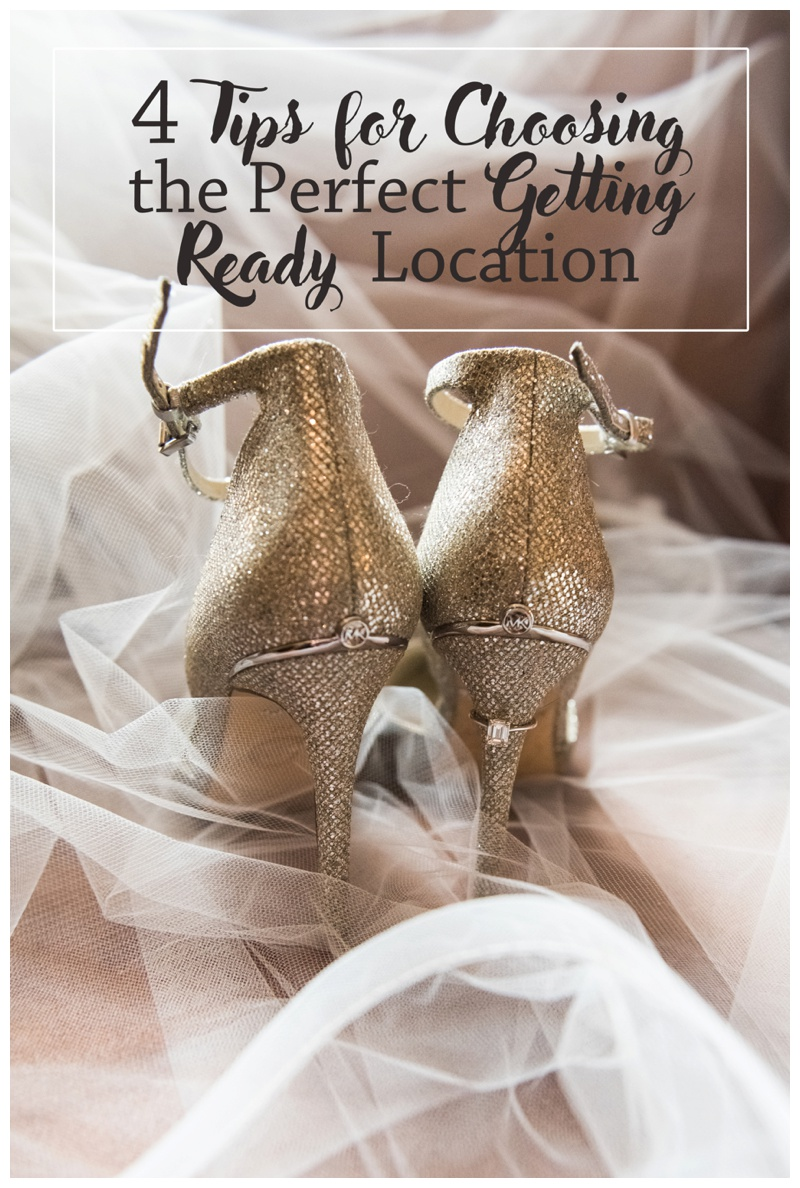 4 Tips for Choosing The Perfect Getting Ready Location