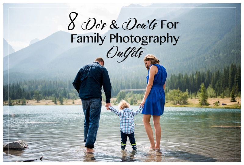 Dos & Don't for Family Photography Outfits