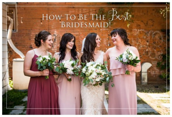 How To Be The Best Bridesmaid! | Calgary Wedding Photographer