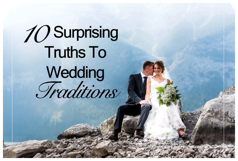 10 Surprising Truths to Wedding Traditions
