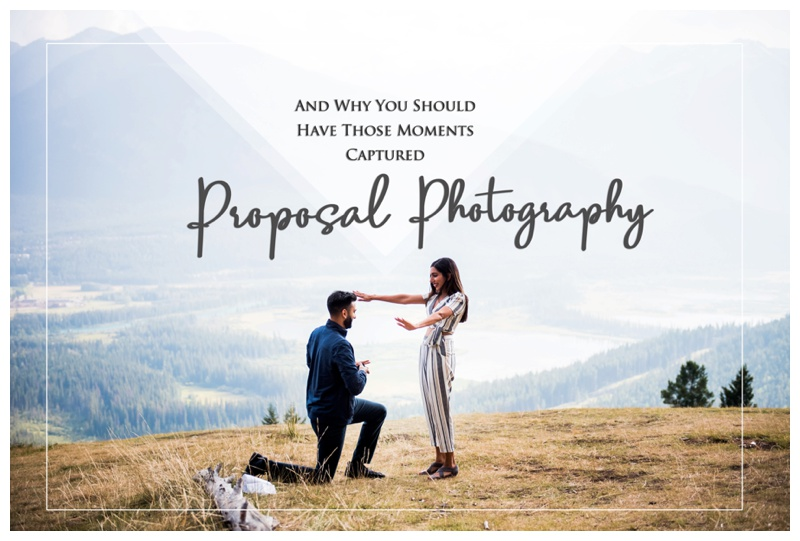 Proposal Photography And Why You Should Have Those Moments Captured