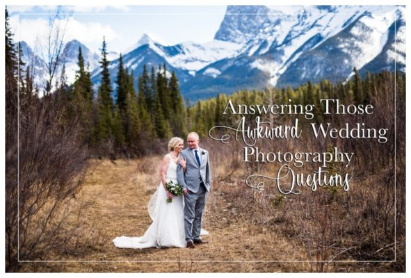 Answering Those Awkward Wedding Photography Questions | Calgary Wedding Photographer