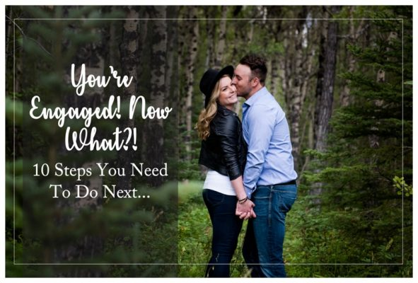 You're Engaged! Now What?!? | Calgary Wedding Photographer