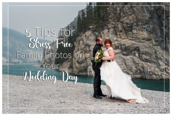 5 Tips for Stress Free Family Photos on Your Wedding Day | Calgary Wedding Photographer