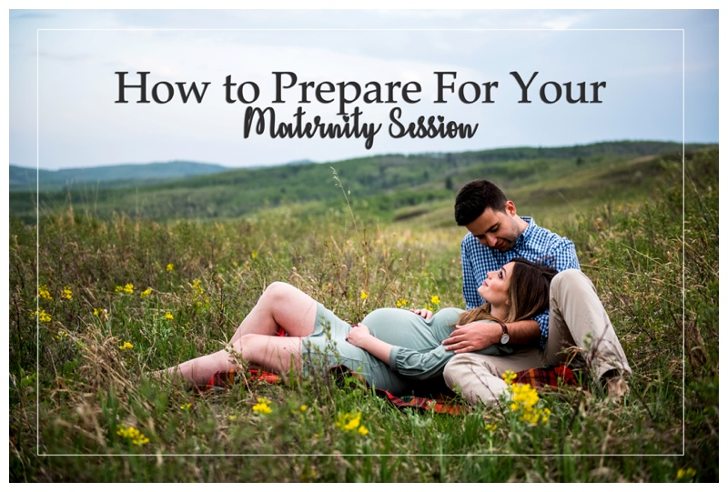 How to Prepare For Your Maternity Session