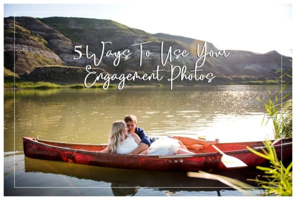 5 Ways To Use Your Engagement Photos | Calgary Wedding Photographer