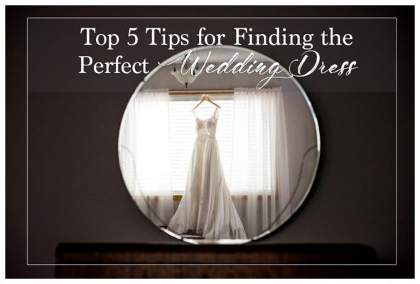 Top 5 Tips for Finding the Perfect Wedding Dress | Calgary Wedding Photographer
