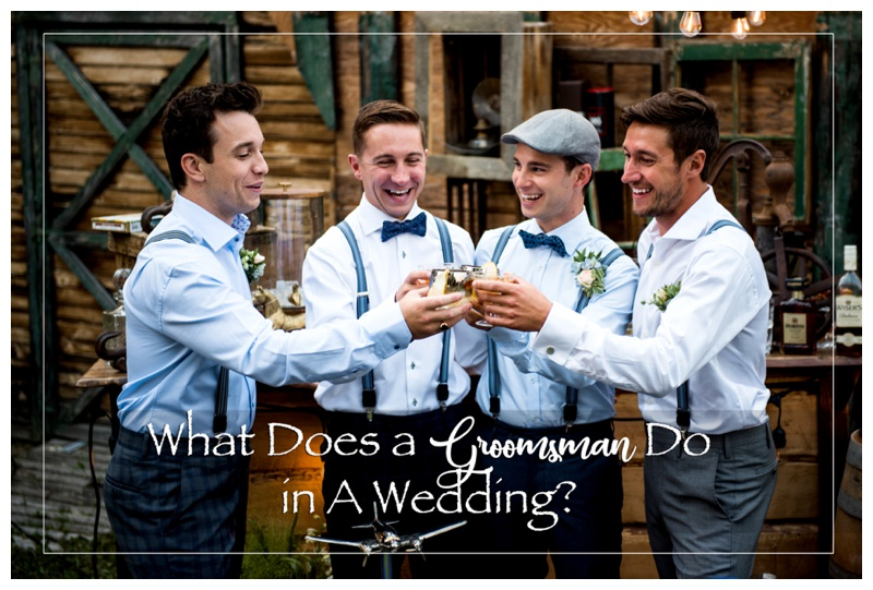 What Does A Groomsman Do in A Wedding?