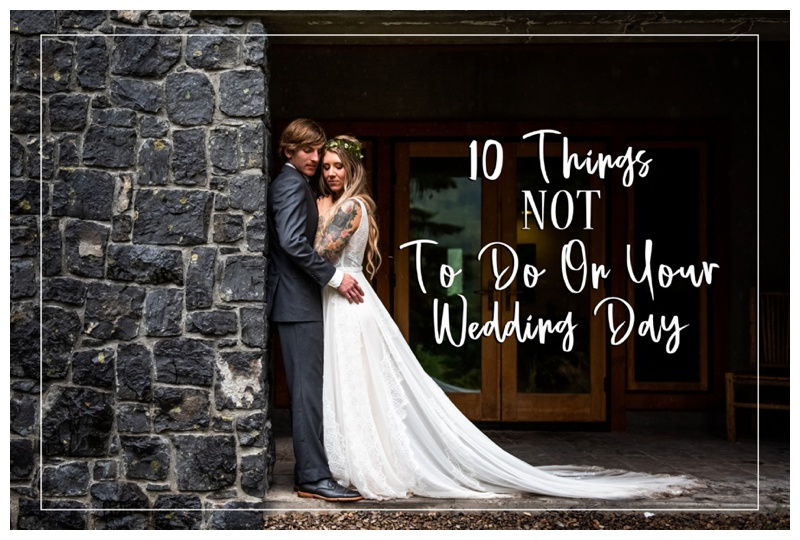 10 Things not to do on your wedding day